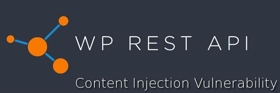 WordPress 'REST API Endpoint' Zero-Day Content Injection