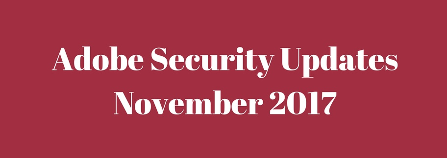 Adobe Security Updates for November 2017
