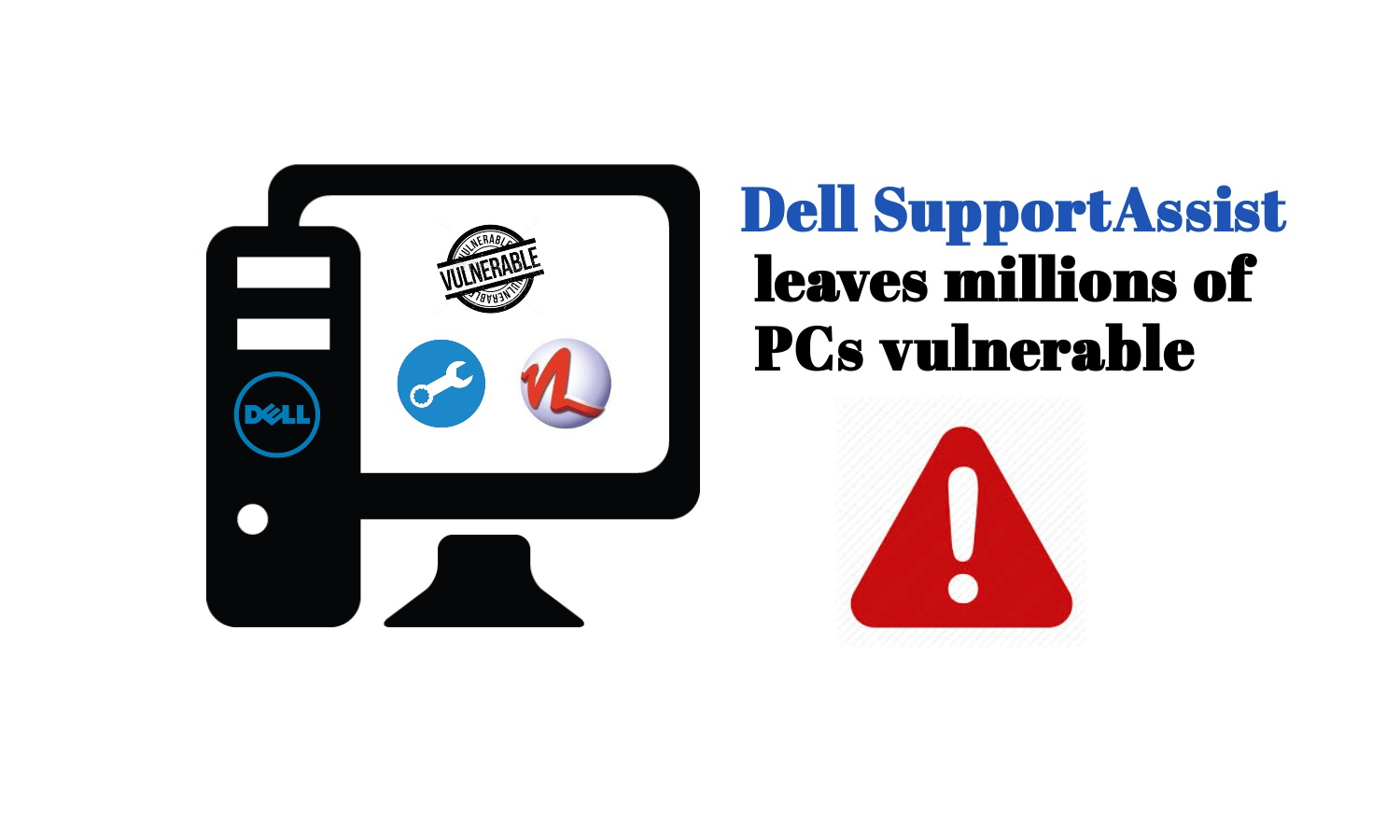 Dell's SupportAssist assists Attackers