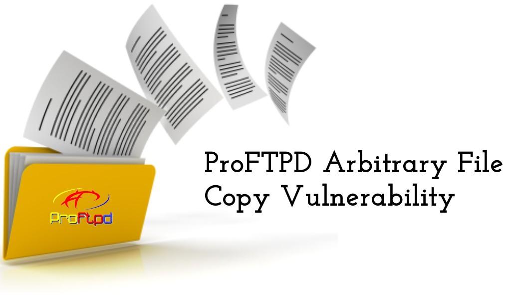 ALERT: ProFTPD Server Arbitrary File Copy Vulnerability (CVE-2019
