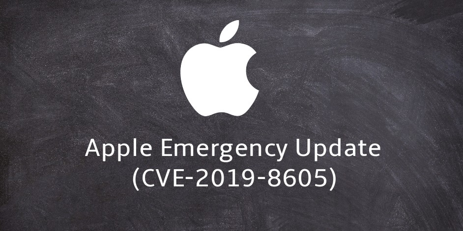 ALERT: Apple Emergency Update (CVE-2019-8605)