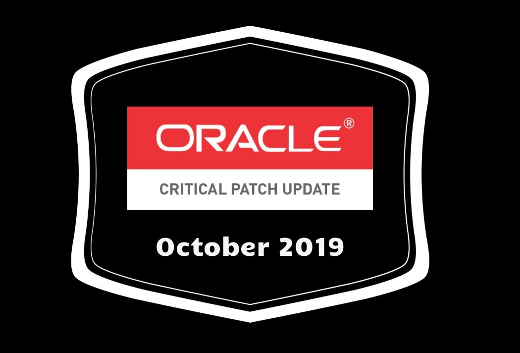 Oracle Critical Updates October 2019