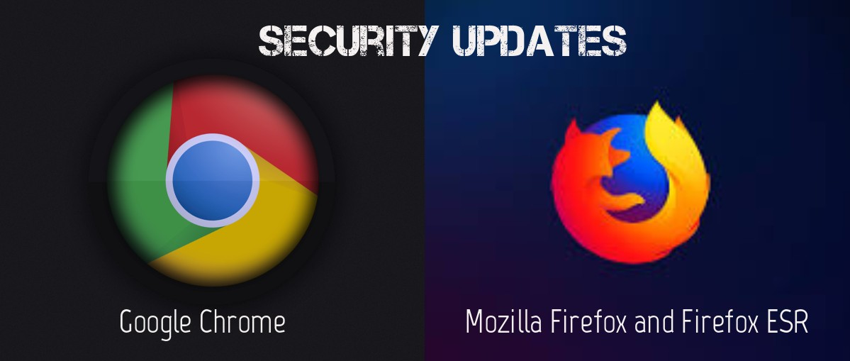 Critical Bugs in Browsers: Updates released for Chrome and Firefox