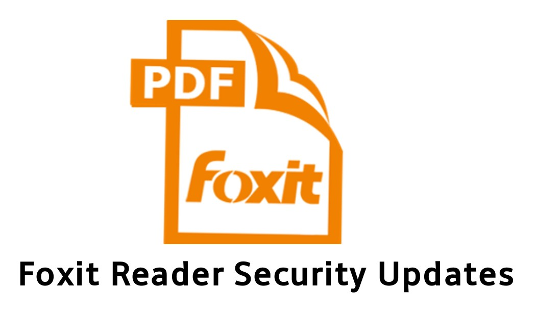 Foxit fixes eight high severity vulnerabilities in Foxit Reader