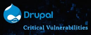 Critical Vulnerabilities in Drupal