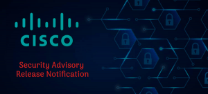 Cisco releases security advisories for multiple products