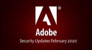 Adobe Security Updates February 2020