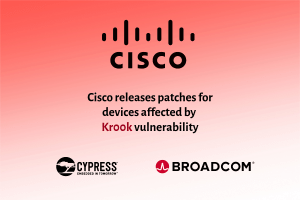 Cisco patches Kr00k and other vulnerabilities in its products