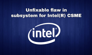 Unfixable high severity flaw in Intel Chipsets