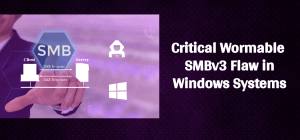 Critical wormable SMBv3 flaw in Windows Systems