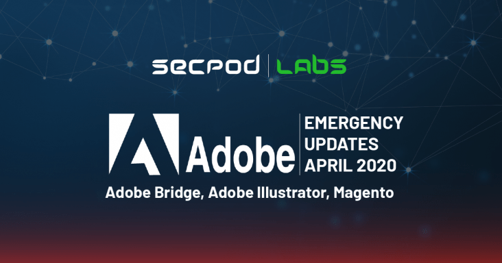 Adobe Emergency Security Updates and Patches for Illustrator, Bridge and Magento April 2020
