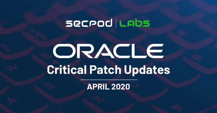 SecPod Labs - Oracle Critical Patch Updates April 2020