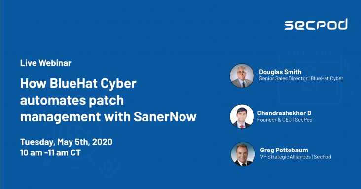 Webinar - How BlueHat Cyber Automates Patch Management Using SanerNow
