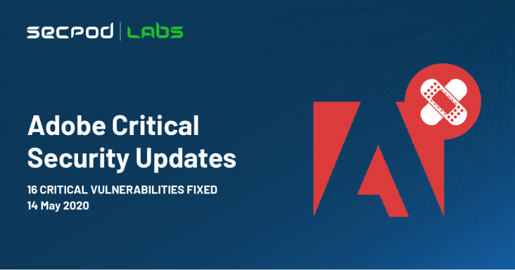 Adobe Critical Security Updates 15 May 2020 16 Critical Vulnerabilities Fixed