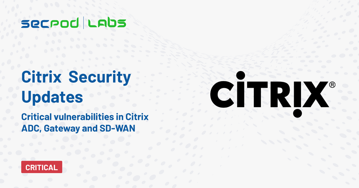 Citrix Patches Critical vulnerabilities in Multiple Products