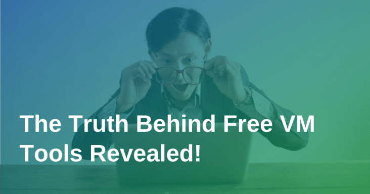 SecPod Blog: The truth behind free Vulnerability management tools