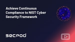 Achieve Continuous Compliance to NIST Cyber Security Framework