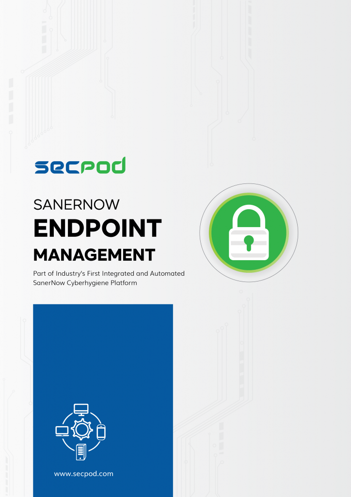 SecPod SanerNow - Endpoint Management Datasheet