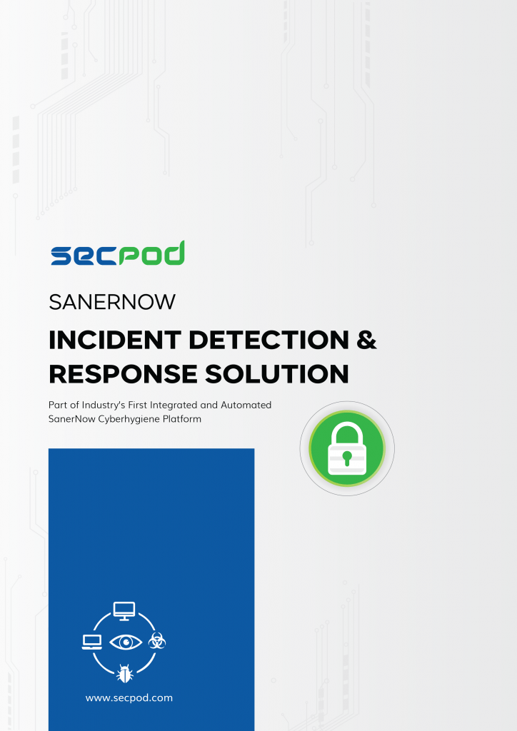SecPod SanerNow - Incident Detection and Response Datasheet