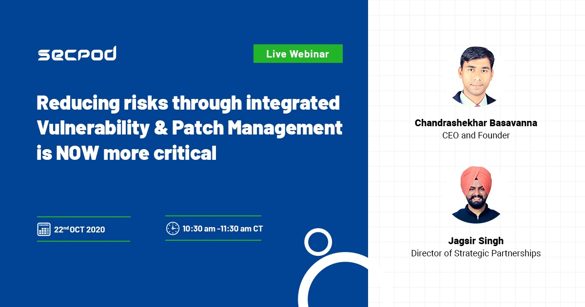 Reducing risks through integrated vulnerability and patch management is NOW more critical