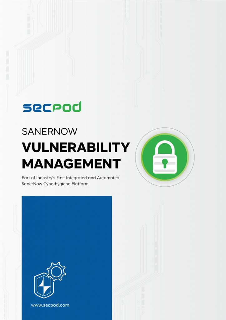 SecPod SanerNow - Vulnerability Management Datasheet