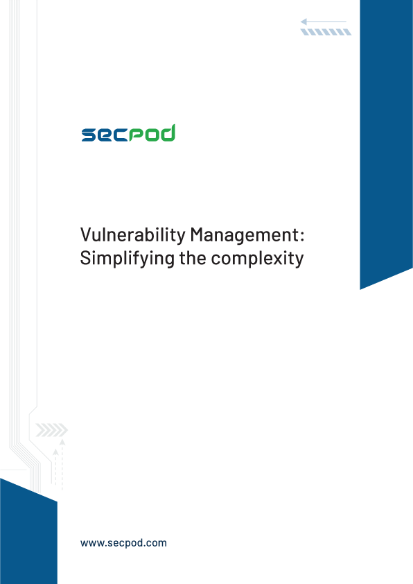 SecPod Whitepaper Vulnerability Management Simplifying Complexity