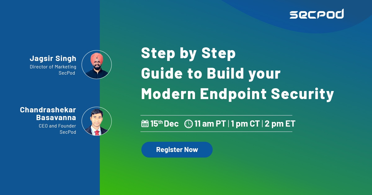 SecPod Webinar: Step by Step Guide to build your Modern Cybersecurity Program (2021)