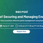 Webinar: The Art of Securing and Managing Endpoints: Chapter 2: How to achieve effective patch management using SanerNow?