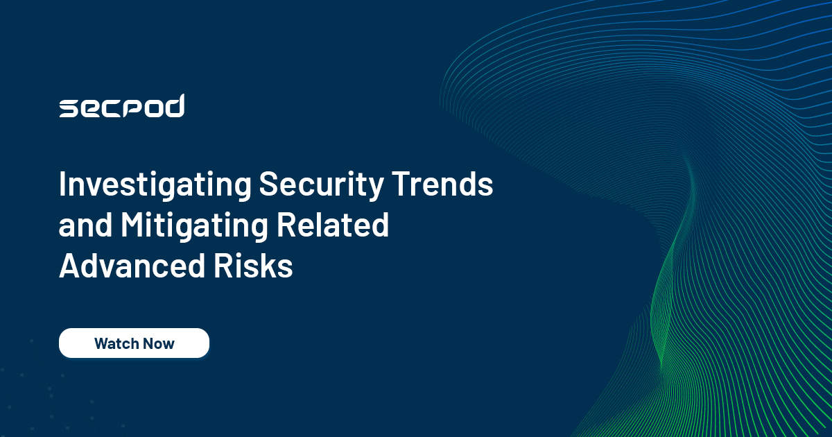 Investigating Security Trends and Mitigating Advanced Risks